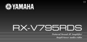 Инструкция по эксплуатации на русском языке ресивер серии «Естественный Звук» Yamaha RX-V2095RDS, Yamaha RX-V795RDS, Yamaha RX-V595RDS