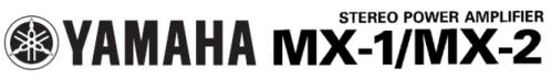 стерео усилитель серии «Natural Sound» YAMAHA MX-1, YAMAHA MX-2